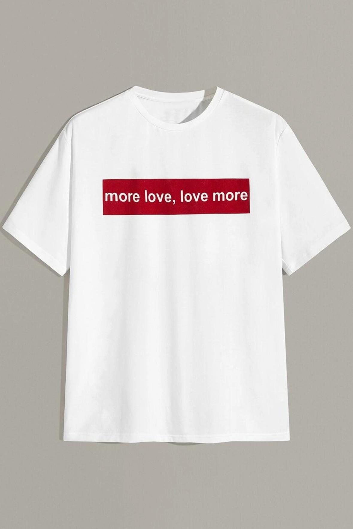 More love, love more t-shirt